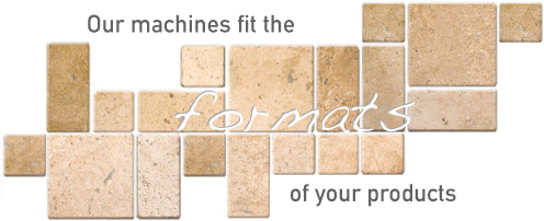 We fit our machines to any format of their products (tiles and ceramics)